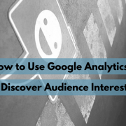 How to use Google Analytics to discover audience interests